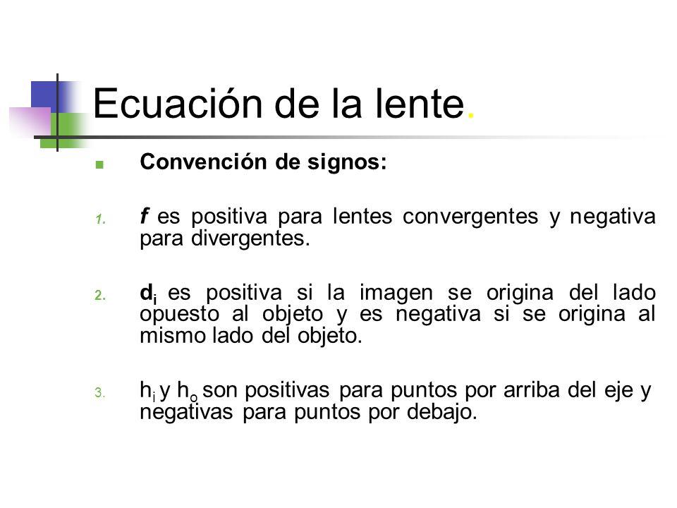 Ecuación de la lente.Convención de signos: 1.