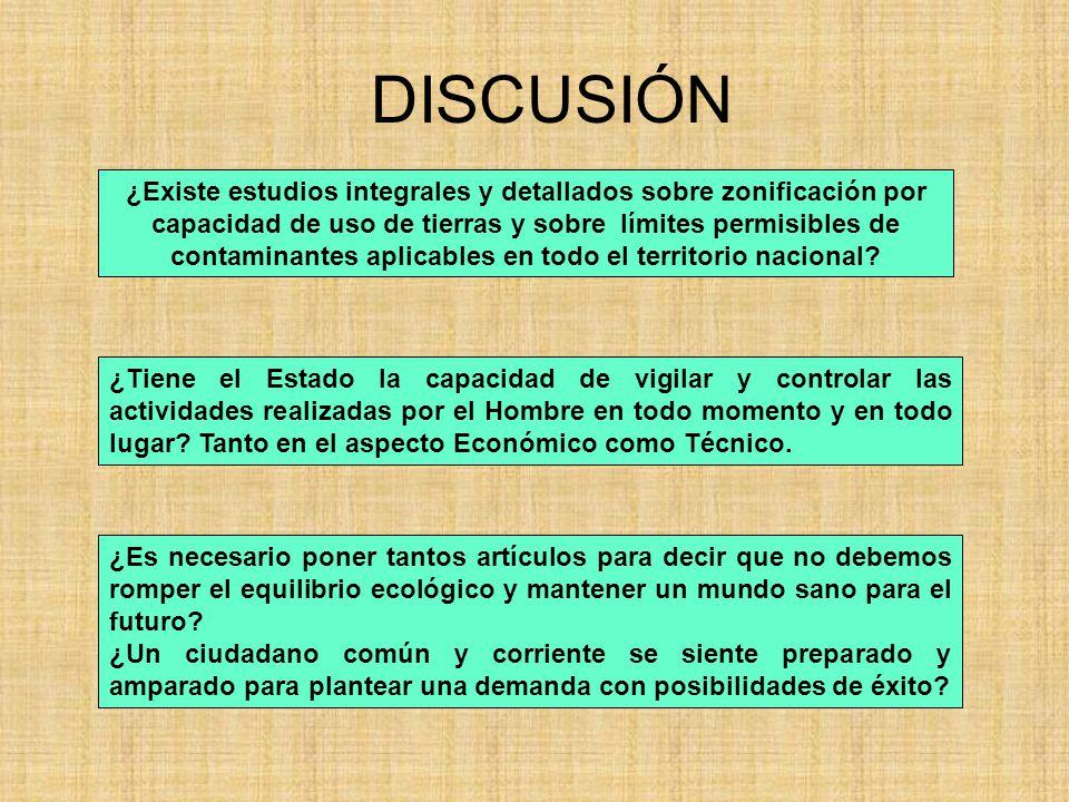 DISCUSIÓN ¿Existe estudios integrales y detallados sobre zonificación por capacidad de uso de tierras y sobre límites permisibles de contaminantes apl