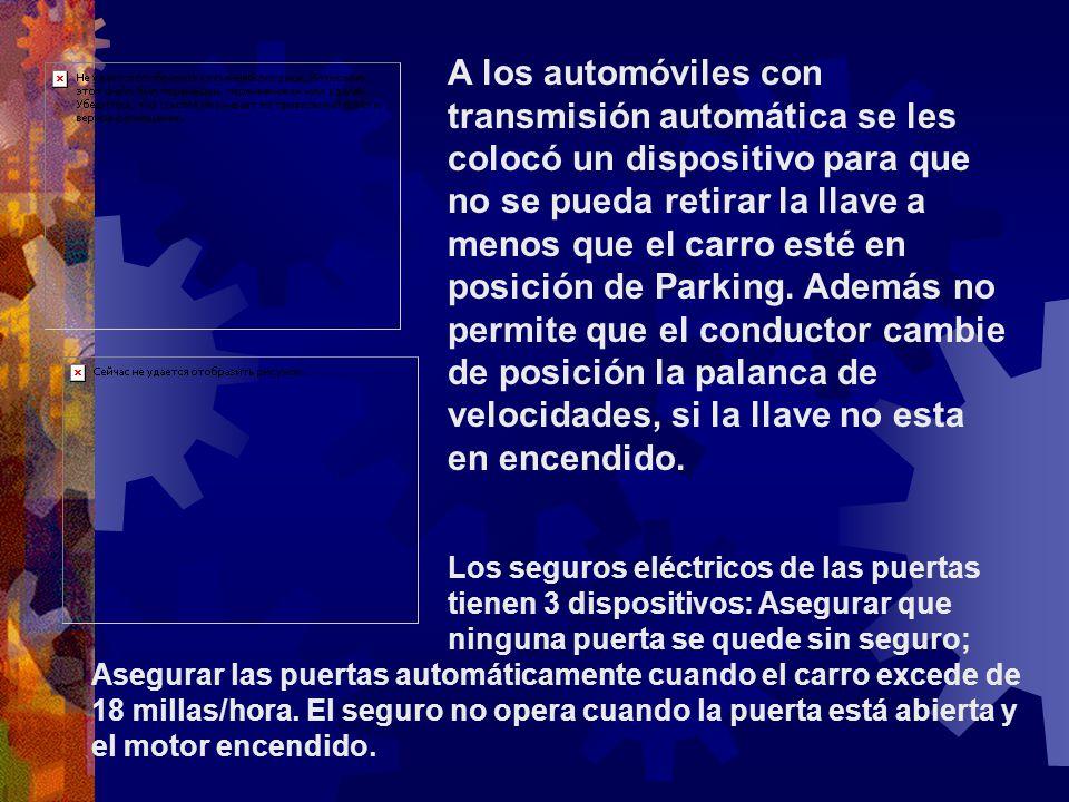 A los automóviles con transmisión automática se les colocó un dispositivo para que no se pueda retirar la llave a menos que el carro esté en posición de Parking.