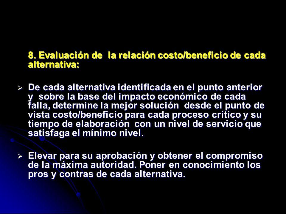 8. Evaluación de la relación costo/beneficio de cada alternativa: De cada alternativa identificada en el punto anterior y sobre la base del impacto ec