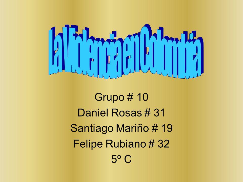 Grupo # 10 Daniel Rosas # 31 Santiago Mariño # 19 Felipe Rubiano # 32 5º C
