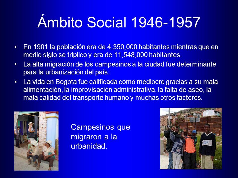 Ámbito Social 1946-1957 En 1901 la población era de 4,350,000 habitantes mientras que en medio siglo se triplico y era de 11,548,000 habitantes. La al