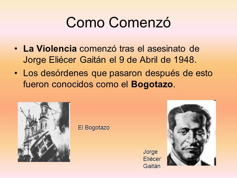 Como Comenzó La Violencia comenzó tras el asesinato de Jorge Eliécer Gaitán el 9 de Abril de 1948. Los desórdenes que pasaron después de esto fueron c