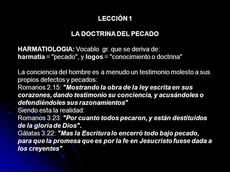 LECCIÓN 1 LA DOCTRINA DEL PECADO HARMATIOLOGIA: Vocablo gr. que se deriva de: harmatía =