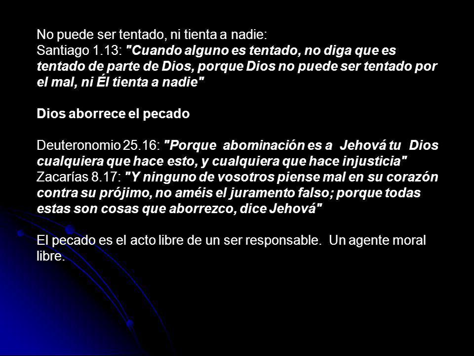 No puede ser tentado, ni tienta a nadie: Santiago 1.13: