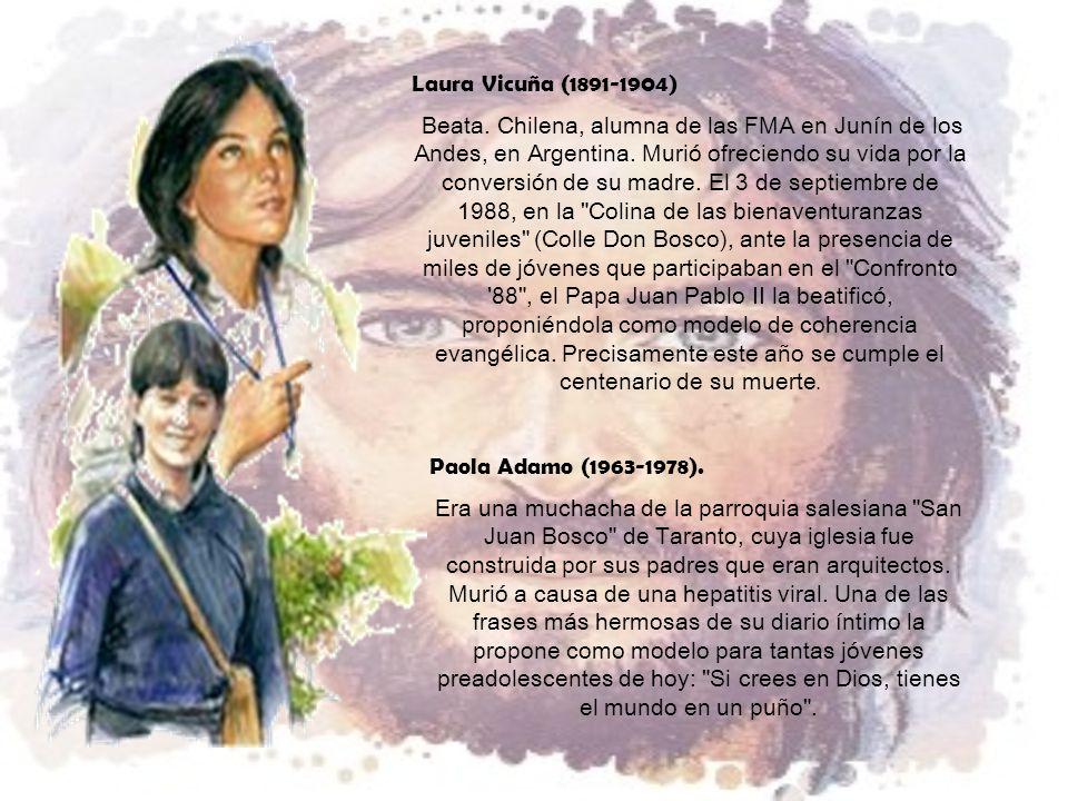 Laura Vicuña (1891-1904) Beata.Chilena, alumna de las FMA en Junín de los Andes, en Argentina.