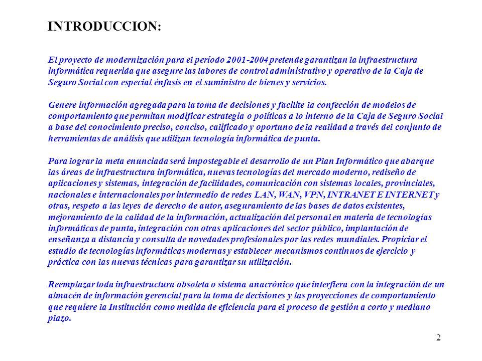 2 El proyecto de modernización para el período 2001-2004 pretende garantizan la infraestructura informática requerida que asegure las labores de contr