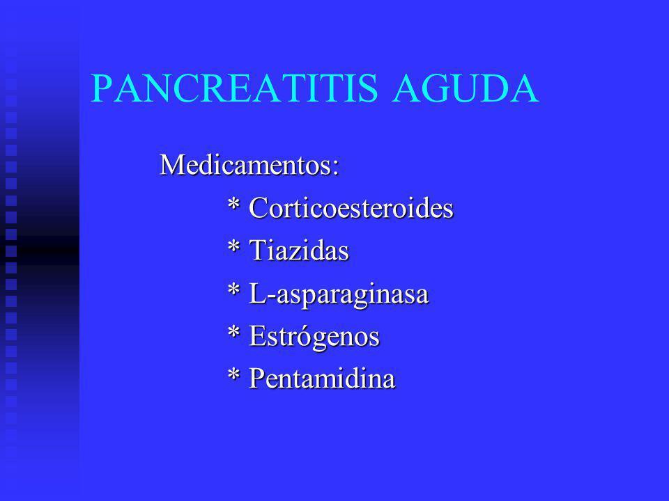 PANCREATITIS AGUDA Ulcera Duodenal Ulcera Duodenal Infección Viral Infección Viral Coxackie B 4, Paramixovirus, CMV.
