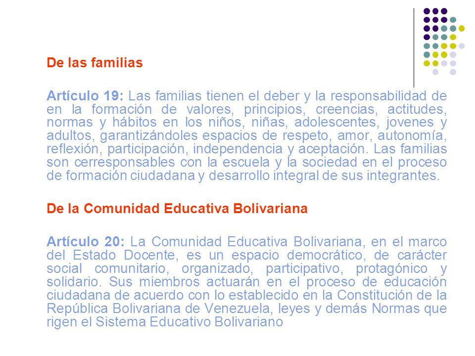 De las familias Artículo 19: Las familias tienen el deber y la responsabilidad de en la formación de valores, principios, creencias, actitudes, normas
