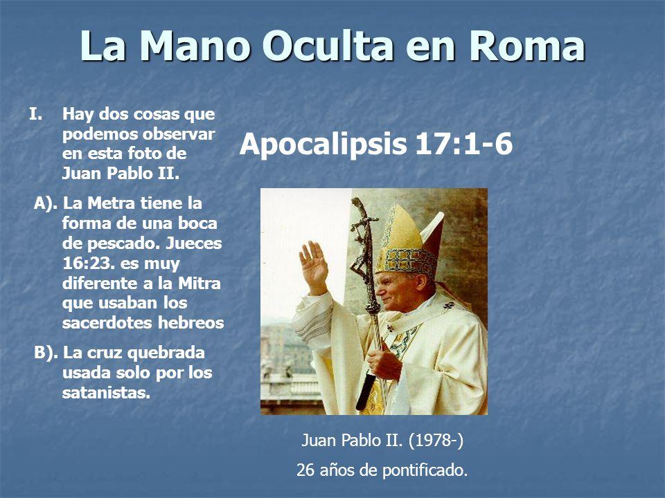La Mano Oculta en Roma I.Hay dos cosas que podemos observar en esta foto de Juan Pablo II. A). La Metra tiene la forma de una boca de pescado. Jueces