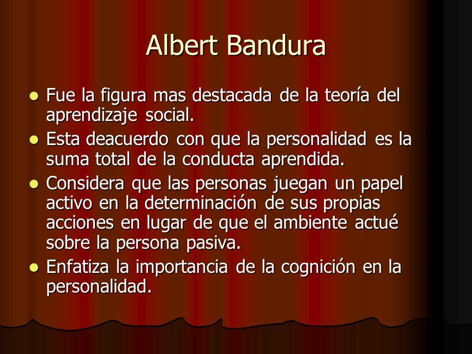 Albert Bandura Fue la figura mas destacada de la teoría del aprendizaje social. Fue la figura mas destacada de la teoría del aprendizaje social. Esta