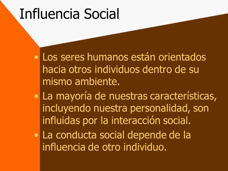 Interacción Social La conducta Social depende de la influencia de otras personas y la interacción social es una de las claves en este proceso.
