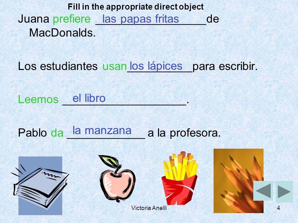 Victoria Anelli4 Juana prefiere _________________de MacDonalds.