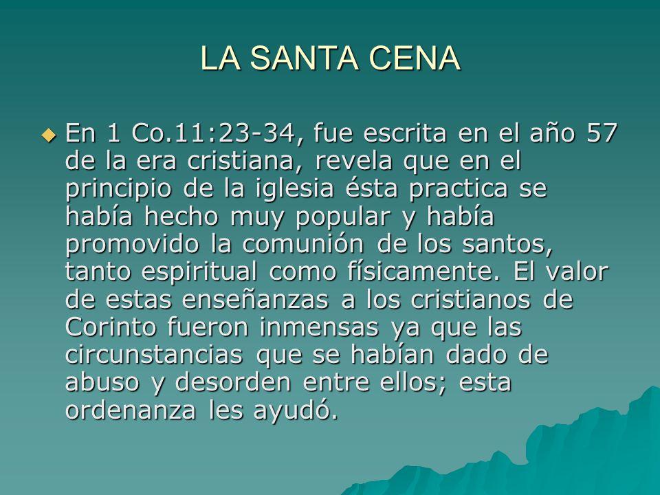 LA SANTA CENA En este pasaje de Corintios encontramos las siguientes verdades: A.