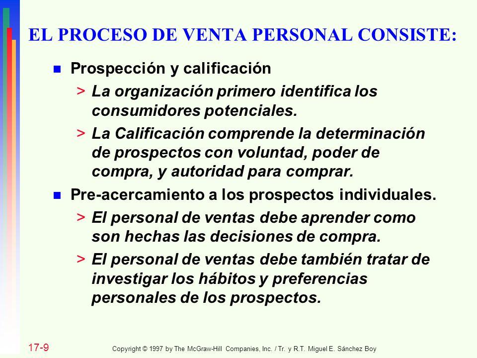 EL PROCESO DE VENTA PERSONAL CONSISTE: n Prospección y calificación >La organización primero identifica los consumidores potenciales. >La Calificación