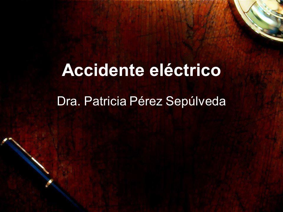 Accidente eléctrico Dra. Patricia Pérez Sepúlveda