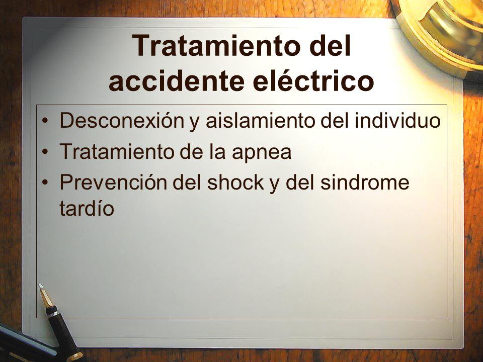 Tratamiento del accidente eléctrico Desconexión y aislamiento del individuo Tratamiento de la apnea Prevención del shock y del sindrome tardío