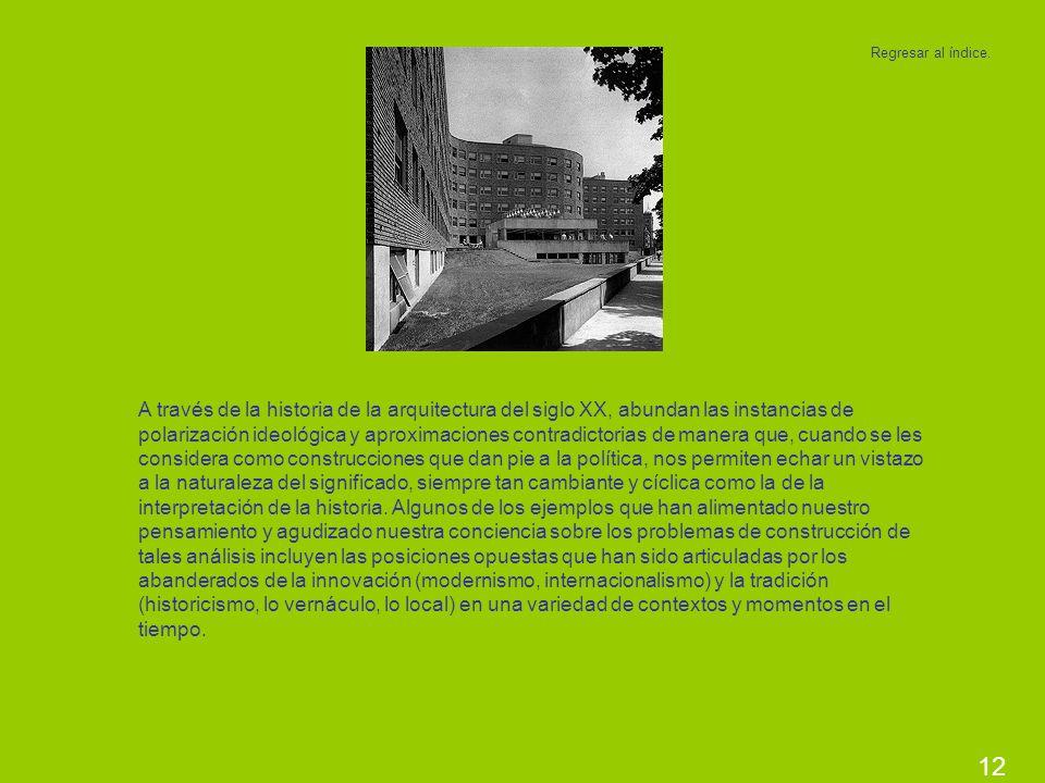 12 A través de la historia de la arquitectura del siglo XX, abundan las instancias de polarización ideológica y aproximaciones contradictorias de mane