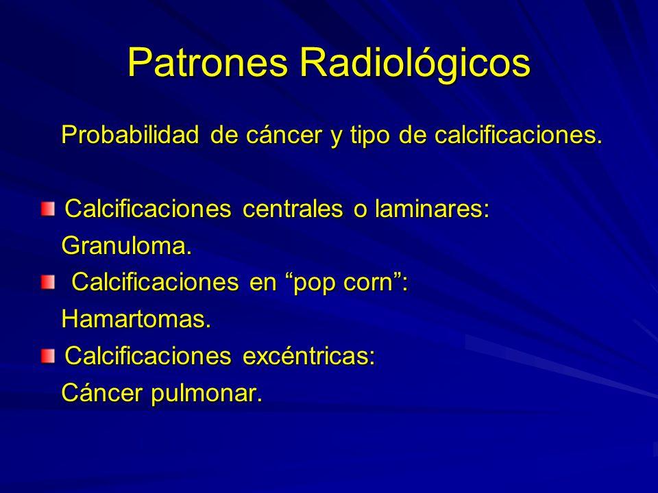 Patrones Radiológicos Probabilidad de cáncer y tipo de calcificaciones. Probabilidad de cáncer y tipo de calcificaciones. Calcificaciones centrales o