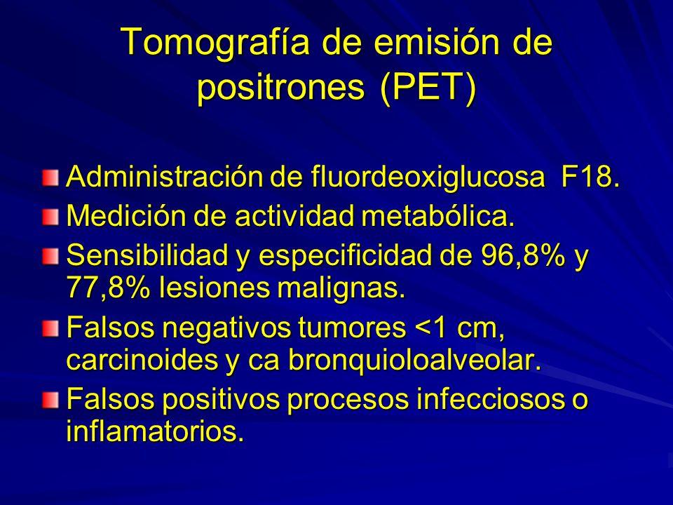 Tomografía de emisión de positrones (PET) Administración de fluordeoxiglucosa F18. Medición de actividad metabólica. Sensibilidad y especificidad de 9