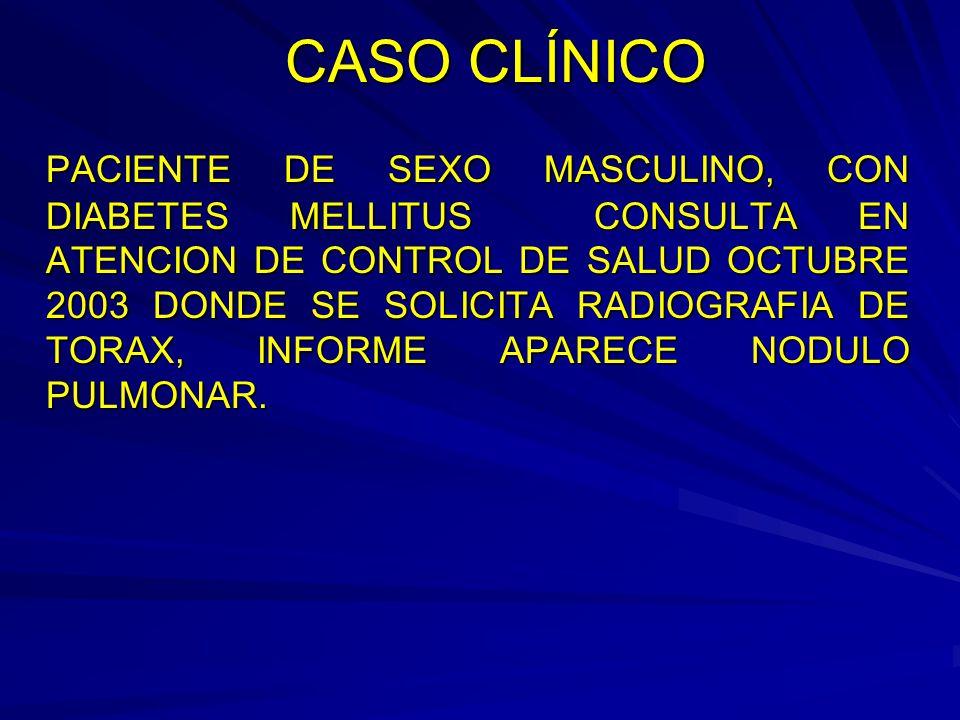 CASO CLÍNICO PACIENTE DE SEXO MASCULINO, CON DIABETES MELLITUS CONSULTA EN ATENCION DE CONTROL DE SALUD OCTUBRE 2003 DONDE SE SOLICITA RADIOGRAFIA DE
