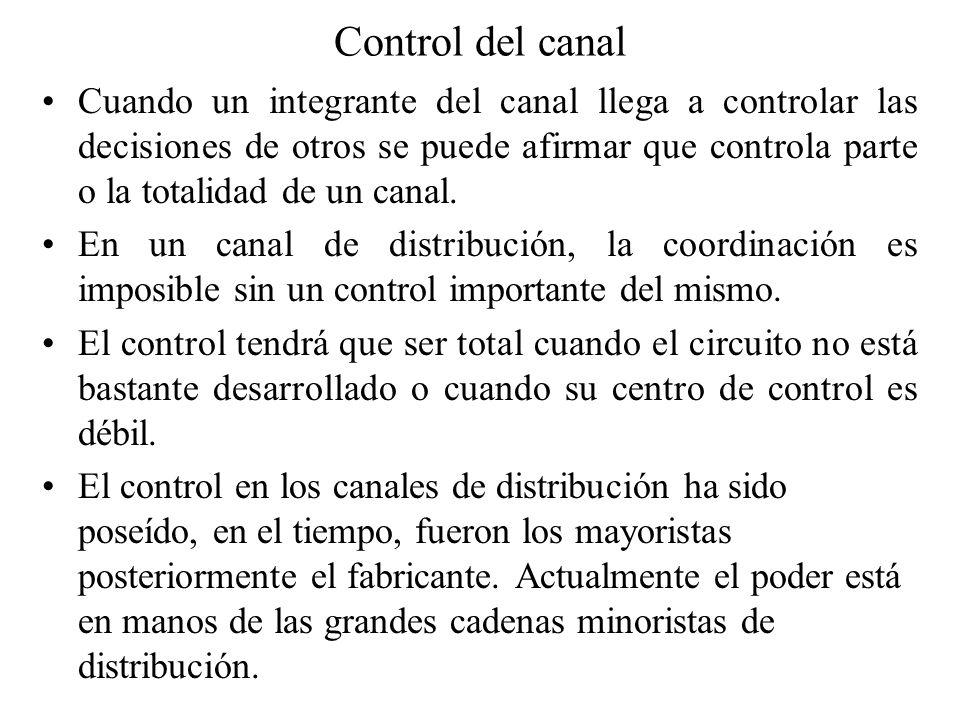 Control del canal Cuando un integrante del canal llega a controlar las decisiones de otros se puede afirmar que controla parte o la totalidad de un ca