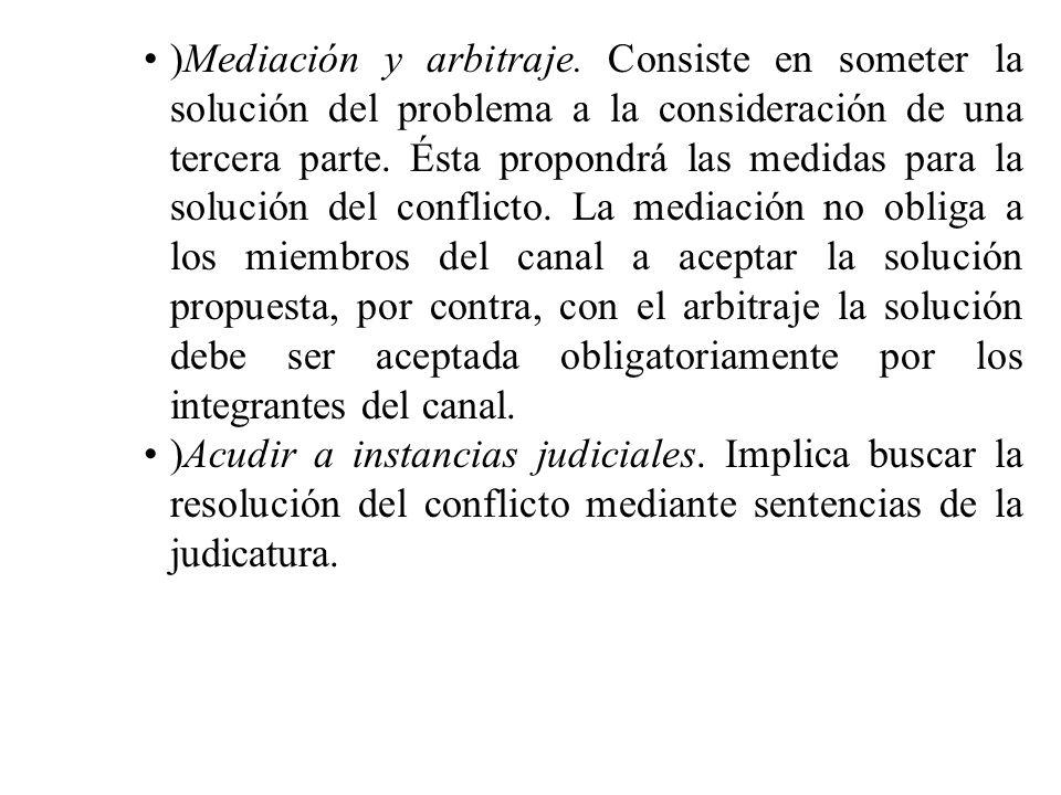 )Mediación y arbitraje. Consiste en someter la solución del problema a la consideración de una tercera parte. Ésta propondrá las medidas para la soluc
