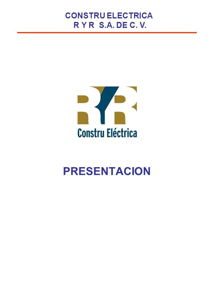 Especialistas en: Diseño de Sistemas Electricos y Mecanicos Construccion de Obra Electrica en General Control y Automatizacion de Procesos CONSTRU ELECTRICA R Y R S.A.