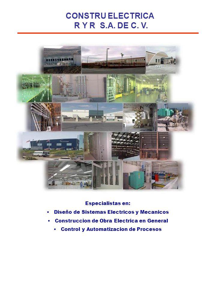 Especialistas en: Diseño de Sistemas Electricos y Mecanicos Construccion de Obra Electrica en General Control y Automatizacion de Procesos CONSTRU ELE
