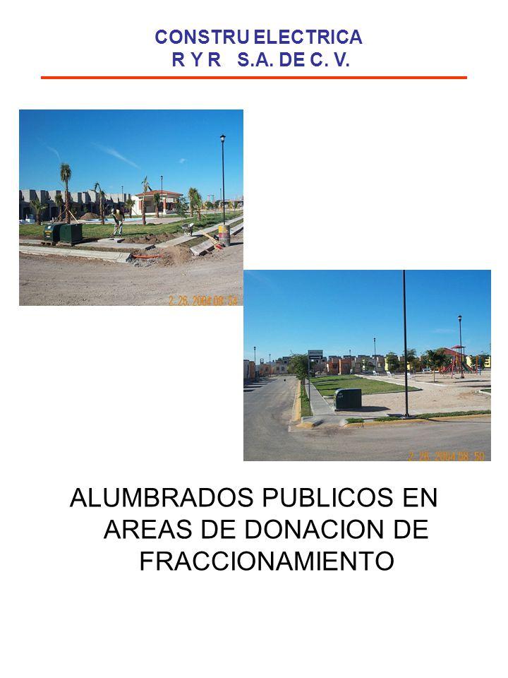 FRACCIONAMIENTO LOS GIRASOLES Nº DE VIVIENDAS: 100 UBICACIÓN: HERMOSILLO SONORA TRABAJO REALIZADO: PROYECTO Y CONSTRUCCIÓN DE RED ELECTRICA FRACCIONEMENTO LOMAS DEL PARQUE Nº DE VIVIENDAS: 716 UBICACIÓN: HERMOSILLO SONORA TRABAJO REALIZADO: PROYECTO Y CONSTRUCCIÓN DE RED ELECTRICA FRACCIONAMIENTO PRIVADAS DEL BOSQUE (SUBTERRANEO) Nº DE VIVIENDAS: 650 UBICACIÓN: HERMOSILLO SONORA TRABAJO REALIZADO: CONSTRUCCIÓN DE RED ELECTRICA FRACCIONAMIENTO LOS ARRECIFES Nº DE VIVIENDAS: 370 UBICACIÓN: GUAYMAS SONORA TRABAJO REALIZADO: PROYECTO Y CONSTRUCCIÓN DE RED ELECTRICA FRACCIONAMIENTO VILLAS SAN CARLOS (1er SUBTERRANEO EN GUAYMAS) Nº DE VIVIENDAS: 100 UBICACIÓN: SAN CARLOS NUEVO GUAYMAS SONORA TRABAJO REALIZADO: PROYECTO Y CONSTRUCCIÓN DE RED ELECTRICA SUBTERRANEA UNION FENOSA ALIMENTADOR: DE 3.5 Km DE LINEA PRIMARIA EN 33KV UBICACIÓN: AGUA PRIETA SONORA TRABAJO: PROYECTO Y CONSTRUCCIÓN CONSTRU ELECTRICA R Y R S.A.