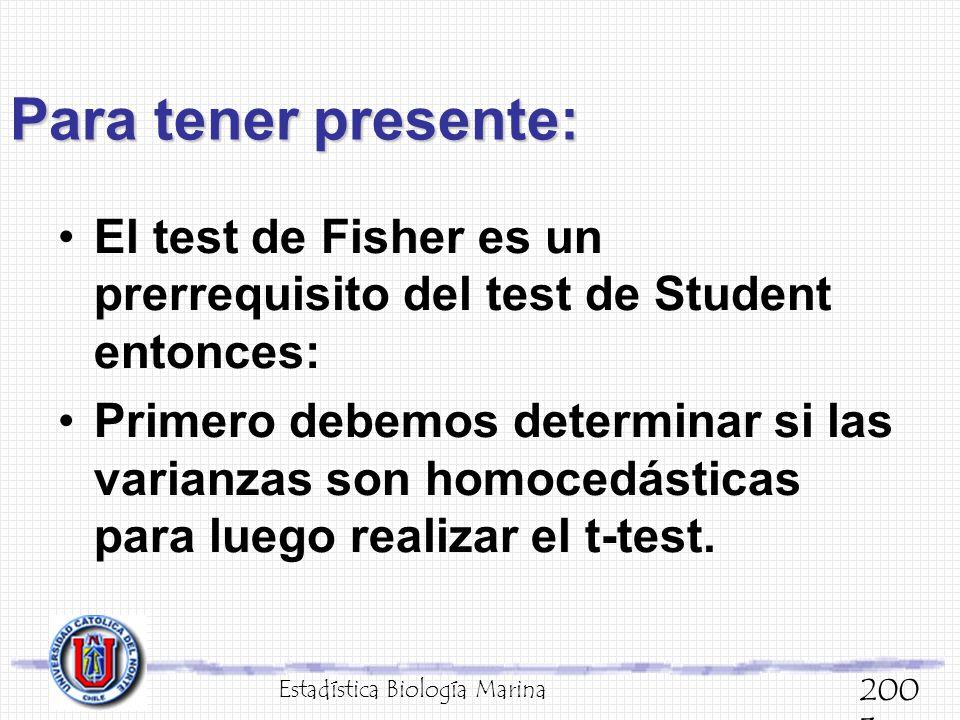 Para tener presente: El test de Fisher es un prerrequisito del test de Student entonces: Primero debemos determinar si las varianzas son homocedástica