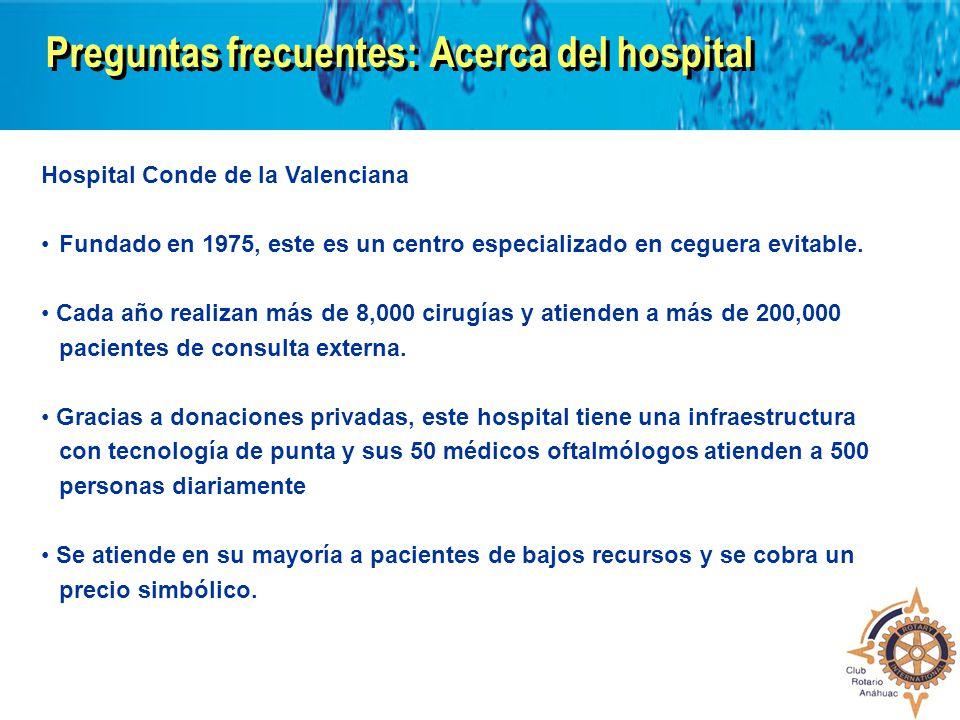 Preguntas frecuentes:Acerca del hospital Hospital Conde de la Valenciana Fundado en 1975, este es un centro especializado en ceguera evitable. Cada añ