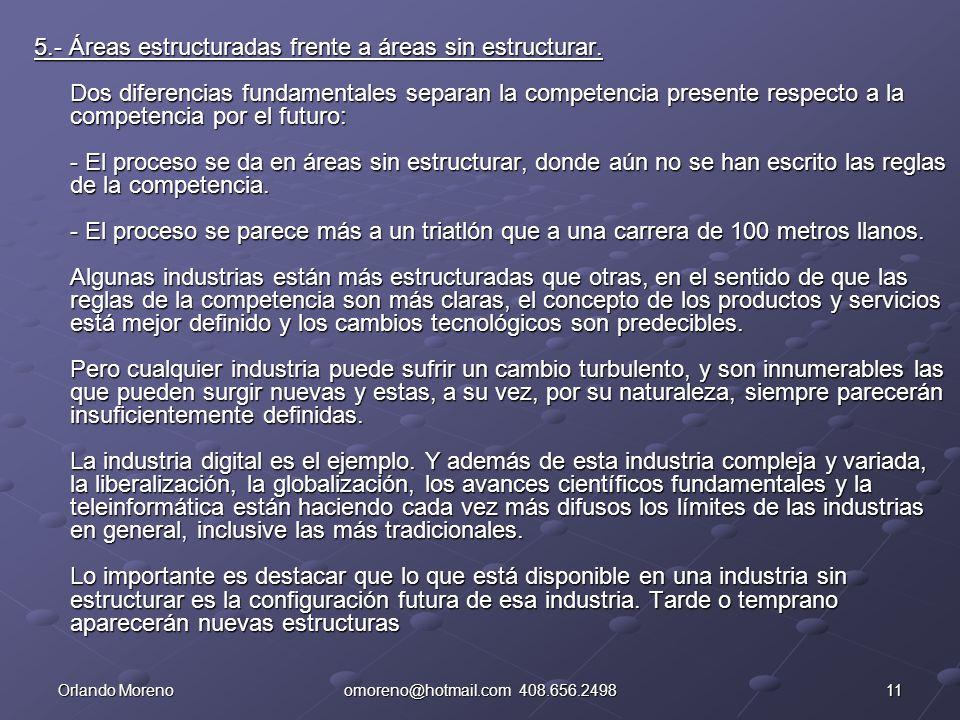 11Orlando Morenoomoreno@hotmail.com 408.656.2498 5.- Áreas estructuradas frente a áreas sin estructurar. Dos diferencias fundamentales separan la comp