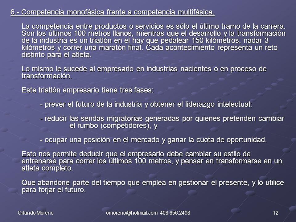 12Orlando Morenoomoreno@hotmail.com 408.656.2498 6.- Competencia monofásica frente a competencia multifásica. La competencia entre productos o servici