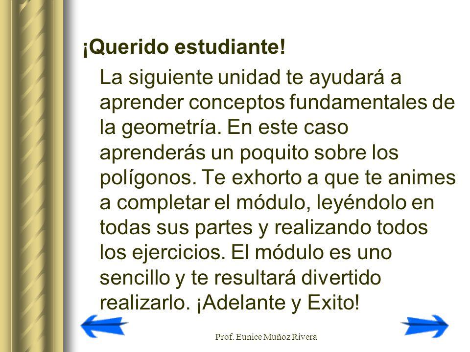 Prof.Eunice Muñoz Rivera 4) Encuentra el perímetro del siguiente polígono.
