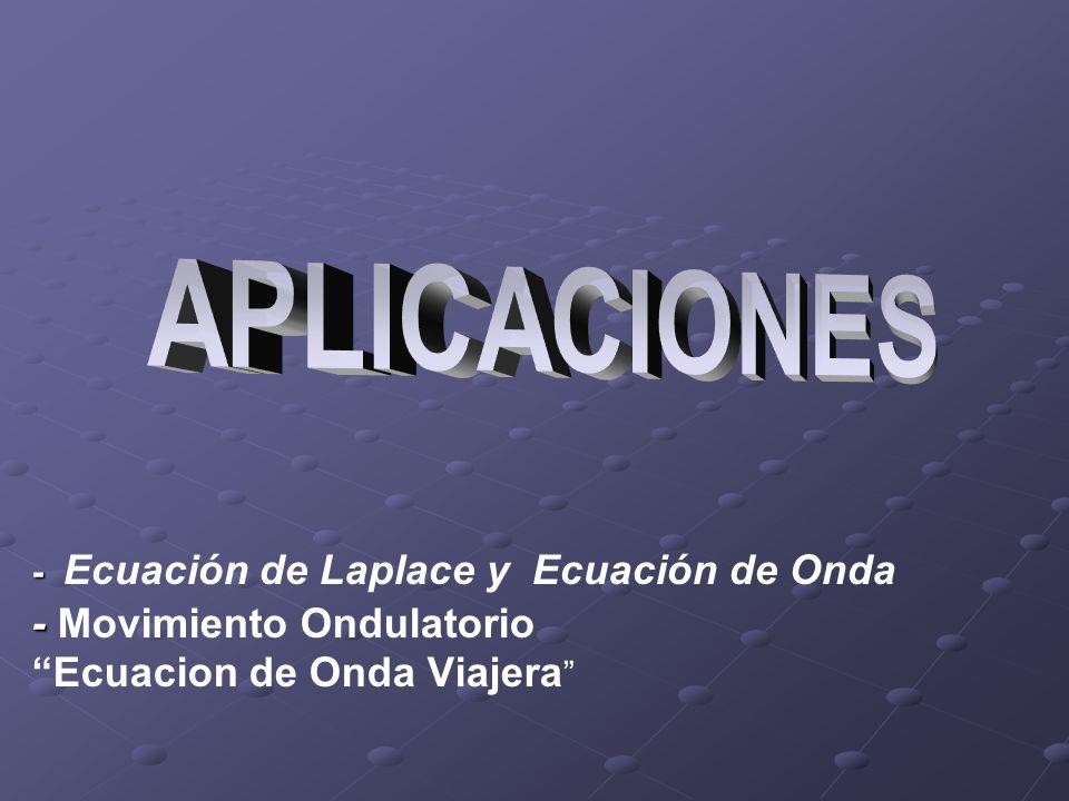 - - - Ecuación de Laplace y Ecuación de Onda - Movimiento Ondulatorio Ecuacion de Onda Viajera