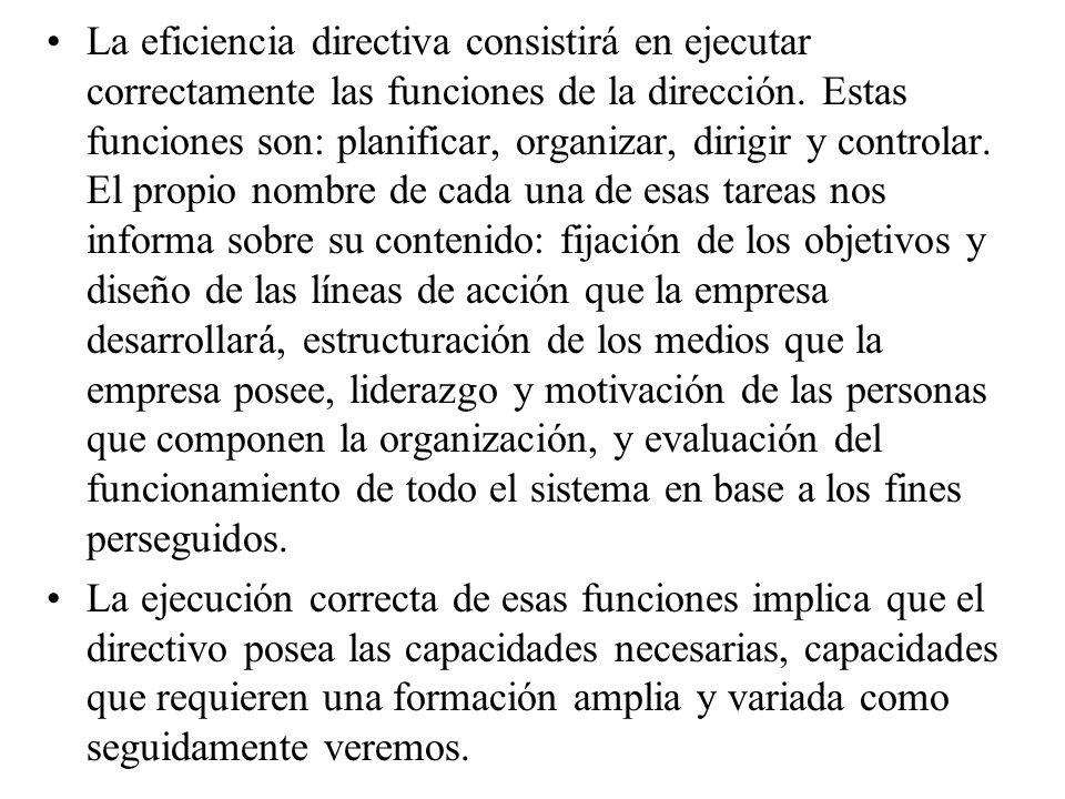 Esta formación debe conferir al directivo/empresario una habilidad, la habilidad de tomar las decisiones correctas o de rectificar cuando las decisiones no han sido las adecuadas.