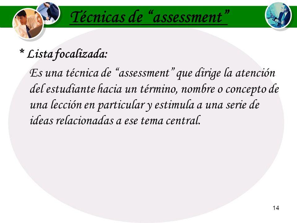13 Técnicas de assessment Portafolio electrónico: * Portafolio electrónico: Es una técnica de assessment que consiste en la colección de trabajos que