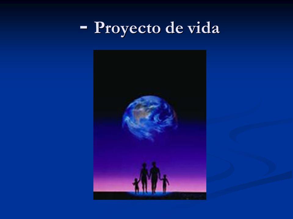 - Proyecto de vida - Proyecto de vida