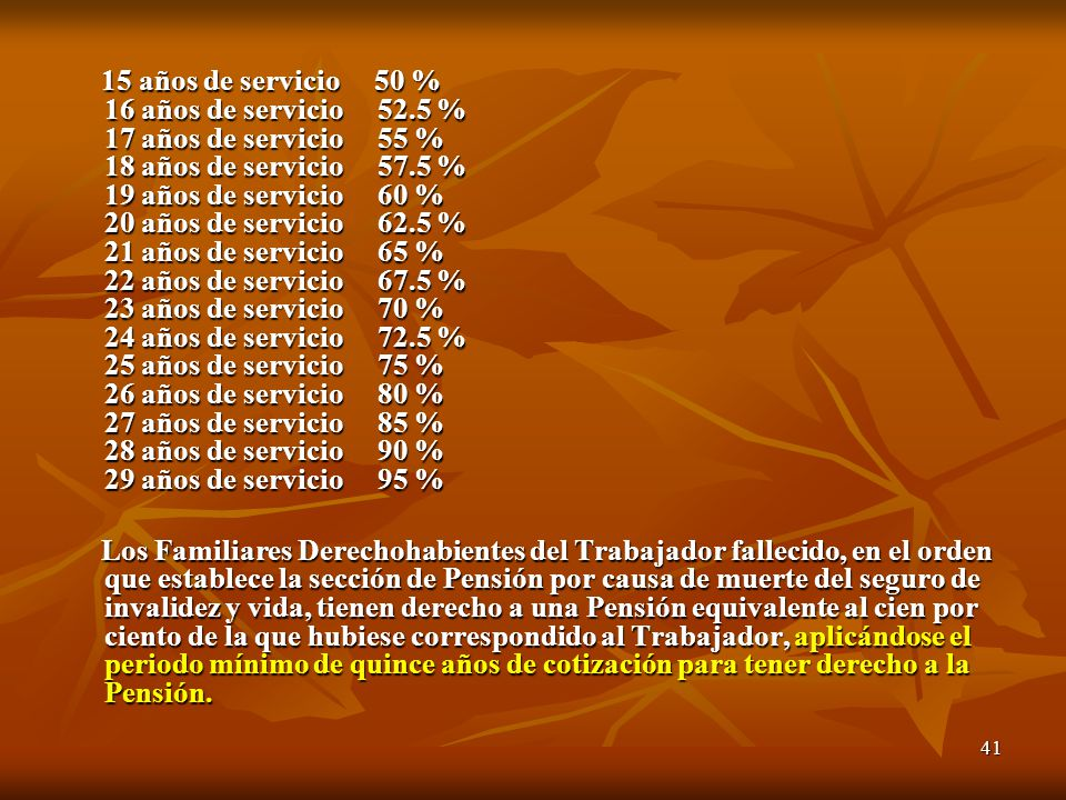 41 15 años de servicio 50 % 16 años de servicio 52.5 % 17 años de servicio 55 % 18 años de servicio 57.5 % 19 años de servicio 60 % 20 años de servici