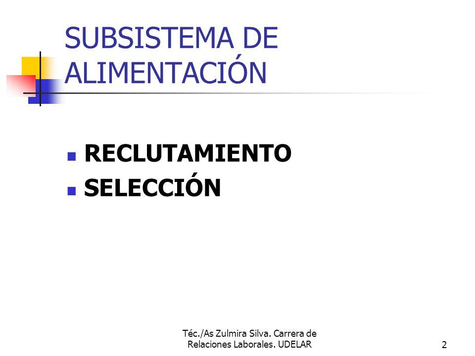 Téc./As Zulmira Silva. Carrera de Relaciones Laborales. UDELAR1 SUBSISTEMAS DE GESTION DE RR.HH