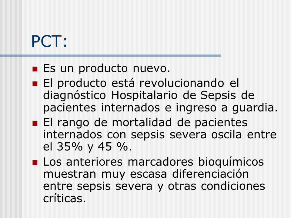 PCT: Es un producto nuevo. El producto está revolucionando el diagnóstico Hospitalario de Sepsis de pacientes internados e ingreso a guardia. El rango