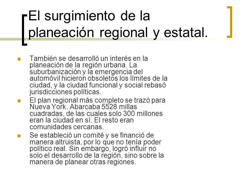 El surgimiento de la planeación regional y estatal. También se desarrolló un interés en la planeación de la región urbana. La suburbanización y la eme