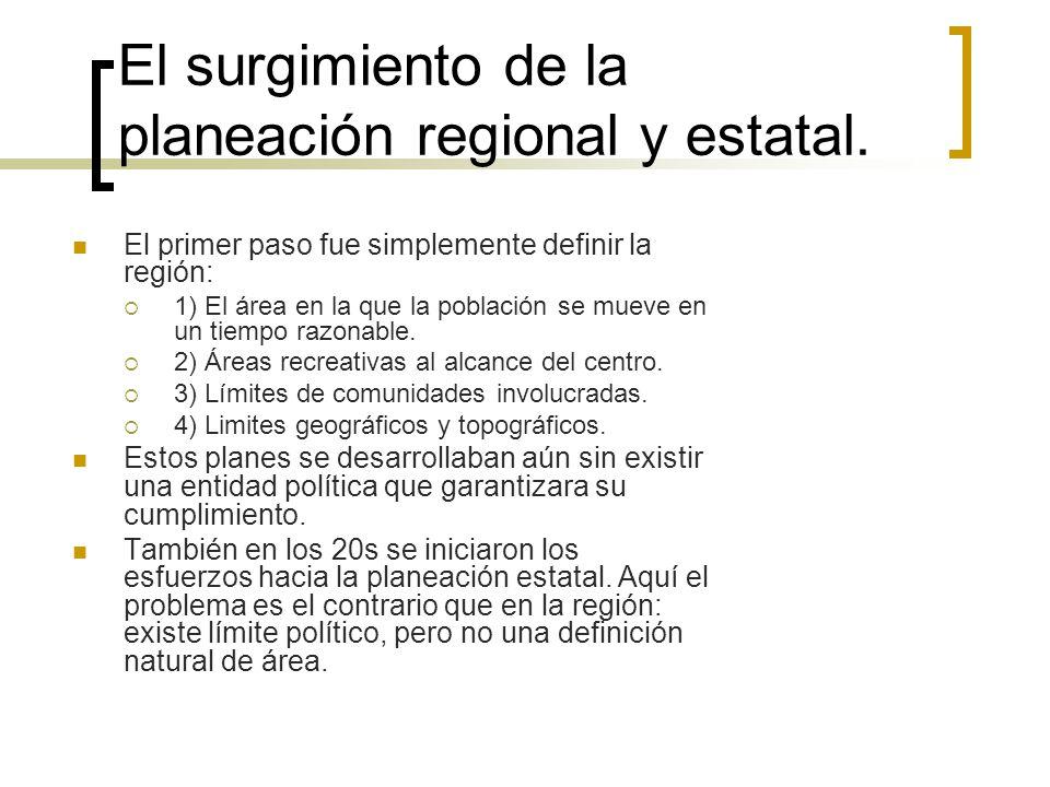El surgimiento de la planeación regional y estatal. El primer paso fue simplemente definir la región: 1) El área en la que la población se mueve en un