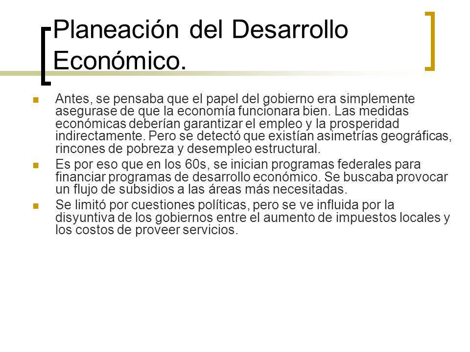 Planeación del Desarrollo Económico. Antes, se pensaba que el papel del gobierno era simplemente asegurase de que la economía funcionara bien. Las med