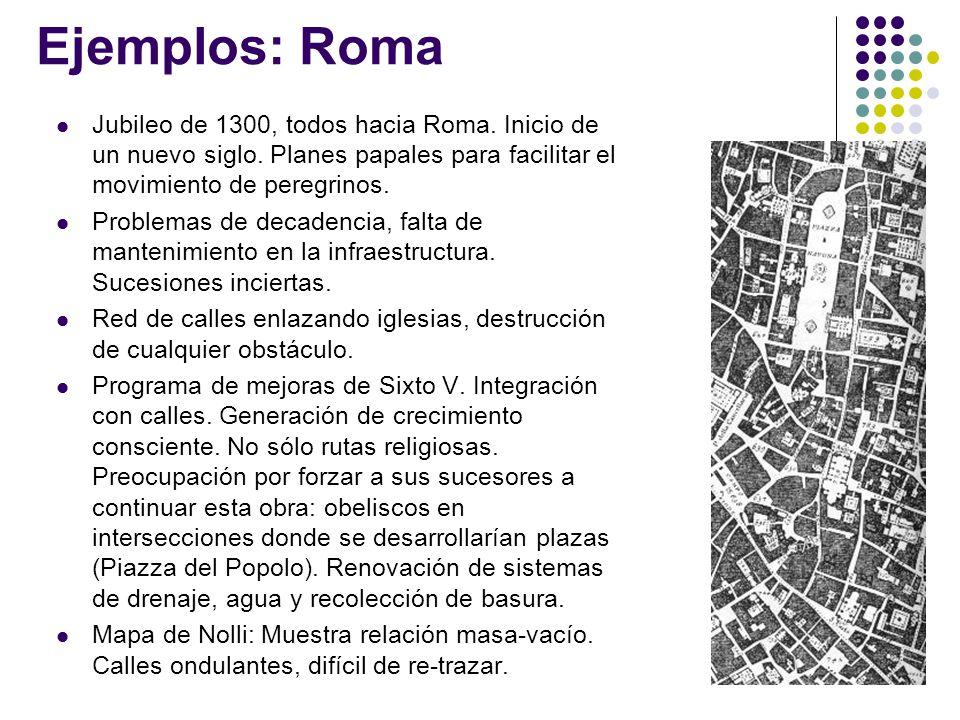 Ejemplos: Roma Jubileo de 1300, todos hacia Roma. Inicio de un nuevo siglo. Planes papales para facilitar el movimiento de peregrinos. Problemas de de