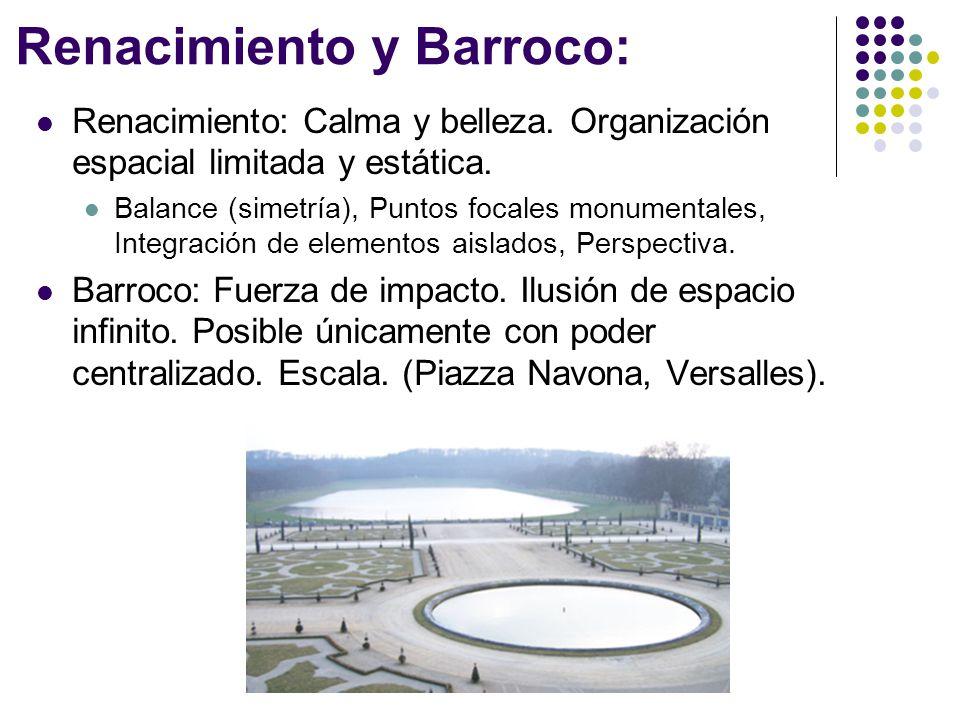 Renacimiento y Barroco: Renacimiento: Calma y belleza. Organización espacial limitada y estática. Balance (simetría), Puntos focales monumentales, Int