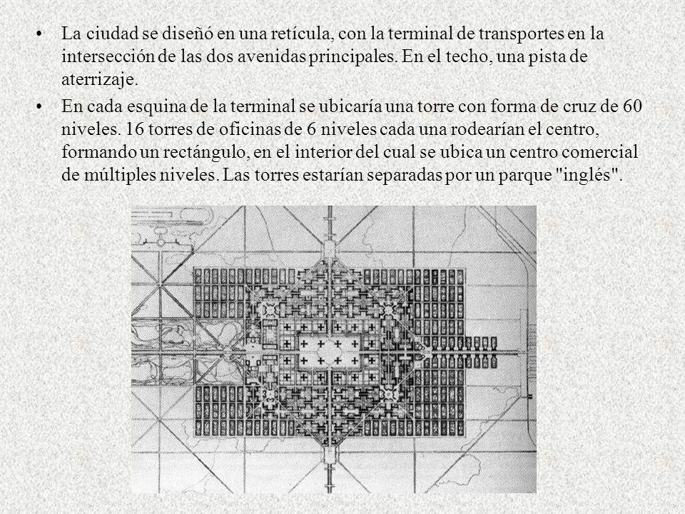 La ciudad se diseñó en una retícula, con la terminal de transportes en la intersección de las dos avenidas principales. En el techo, una pista de ater