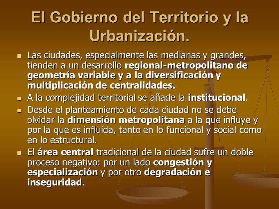El Gobierno del Territorio y la Urbanización. Las ciudades, especialmente las medianas y grandes, tienden a un desarrollo regional-metropolitano de ge