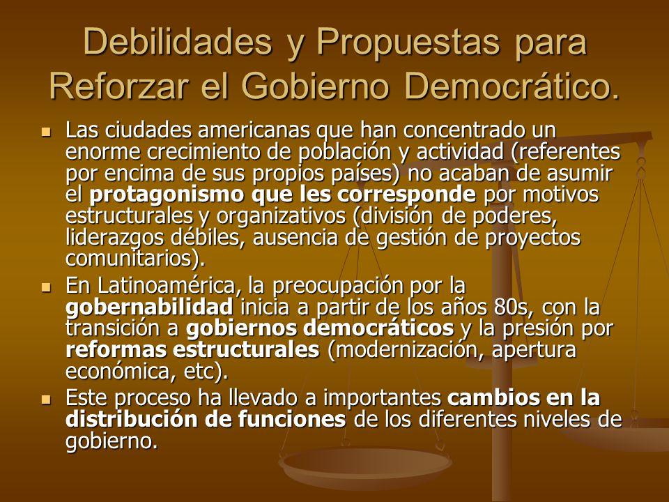 Debilidades y Propuestas para Reforzar el Gobierno Democrático. Las ciudades americanas que han concentrado un enorme crecimiento de población y activ
